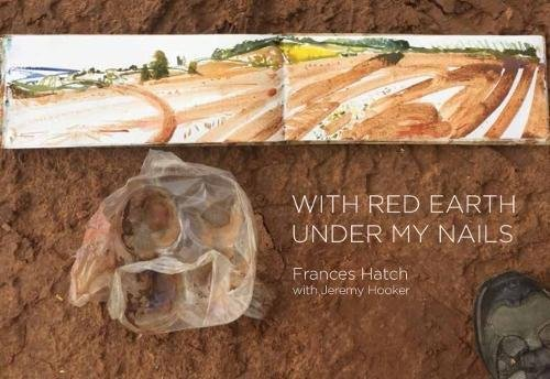 With Red Earth Under My Nails - Frances Hatch